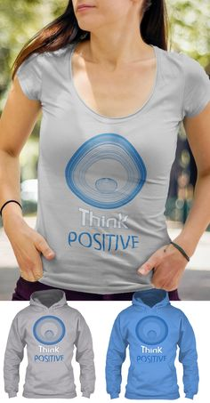 Think Positive Shirt. A complete different style design shirt and hoodie. Design Quotes, Funny Tees, Shirts With Sayings, Different Styles, Shirt Designs, Positivity, Hoodies, T Shirt, Fashion Design