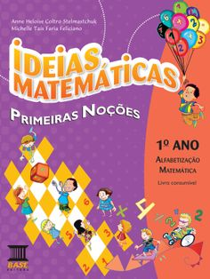 IDEIAS MATEMÁTICAS - Primeiras Noções Alfabetização Matemática Ensino Fundamental I - 1º ano Base Editora/Curitiba-PR