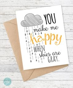 "Card - You Make Me Happy When Skies Are Gray - One 5.5"" x 4.25"" folded card (A2) - A2 Coordinating Kraft Envelope - Professionally printed on FSC Certified card stock - Blank inside for your own perso"
