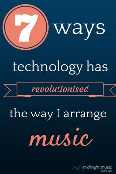 7 Ways Technology Has Revolutionised The Way I Arrange Music: by Katie Wardrobe, Midnight Music