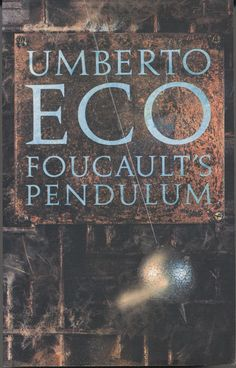 Umberto Eco - Foucault´s Pendulum My favourite book Foucault Pendulum, Umberto Eco, Modern World History, Great Novels, Science, Writing Poetry, Crazy People, Book Cover Design, Book Quotes