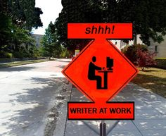 If you love writers, please DON'T honk.
