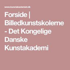 Forside | Billedkunstskolerne - Det Kongelige Danske Kunstakademi