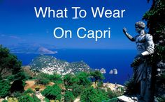 What To Wear (This Year) On Capri Heading to Capri this summer? Check out the 6 items on my list of perfect pieces to wear on the gorgeous island of Capri. #Capri #AmalfiCoast #WhatToPack