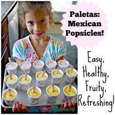 Mexican Popsicle Recipes- my kids love these and they are so easy and so healthy!!!