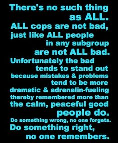 "There's no such thing as ""all"" LAW ENFORCEMENT TODAY http://www.lawenforcementtoday.com"
