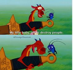 Now that I've finally seen Mulan, I have an idea of what he's talking about, lol :)
