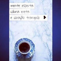 Mente esperta, coluna ereta e coração tranquilo!  Coragem que a semana é mais curta!  Boa noite a todos! ;)   #caneca #canecas #mug #mugs #taza #tazas #mugslovers #muglovers #boanoite #noite #goodnight #night #buenasnoches #noche #café #coffee #cha #tea #chocolatequente #lanche #snack #leite #leche #milk #terça #tercafeira #tuesday #martes