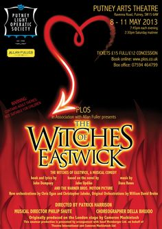 Putney Light Operatic Society Presents THE WITCHES OF EASTWICK. Wednesday 8th to 11th May.  Putney Arts Theatre, Director: Patrick Harrison, Musical Director: Philip Shute, Choreographer: Della Bhujoo
