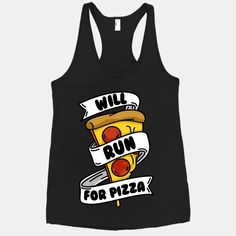 Will Run For Pizza #running #pizza #fitness #workout #gym #lazy #fit #willrunforpizza