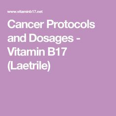 Cancer Protocols and Dosages - Vitamin (Laetrile) Natural Cancer Cures, Natural Cures, Natural Healing, Vitamin B17, Lung Cancer Treatment, Cancer Fighting Foods, Natural Treatments, Health Diet, How To Stay Healthy