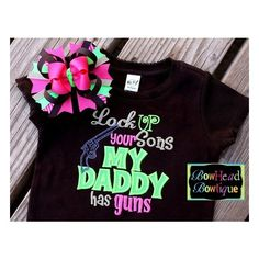 Lock up your Sons My Daddy has guns Applique Brown Shirt or Onesie and Hair Bow Set for Girls found on Polyvore