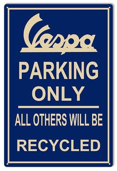Vintage Style Vespa Parking Only Motorcycle Metal Sign $25.00