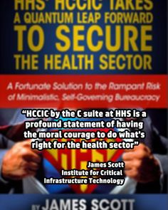 """""""HCCIC by the C suite at #HHS is a profound statement of having the moral courage to do what's right for the #health sector""""-James Scott, Senior Fellow,ICIT and CCIOS   #CSuite #threat #hospitals #EHRs #CISO #HealthIT #Healthcare #MeaningfulUse #HIE #digitalhealth"""