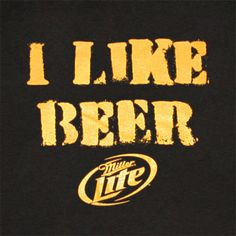 I Like Beer, Beer Girl, Miller Lite, Like Me, My Love, Neon Light Signs, Beer Signs, Light Of Life, Graphic Tee Shirts