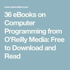 36 eBooks on Computer Programming from O'Reilly Media: Free to Download and Read