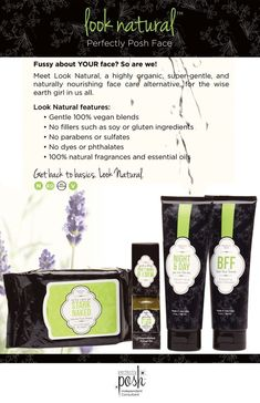 Are you tired of fine lines and wrinkles? Try our all natural, vegan, organic Look Natural Line featuring Stark Naked Face wipes, Best Face Forever exfoliating facial cleanser, Night and Day moisturizer and Don't Mind if I Dew facial serum. You'll be amazed at how your skin will respond to ingredients that are all natural and good for you! Get yours today! www.poshnplay.com
