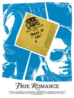 true romance written by Quentin Tarantino True Romance, Romance Movies, Quentin Tarantino, Cool Posters, Film Posters, Badass Movie, Gangster Movies, Superhero Poster, Alternative Movie Posters