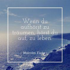 Wenn du aufhörst zu träumen hörst du auf zu leben. #Sprüche #Zitate #Leben #Deutsch