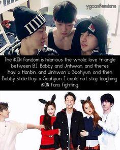 The iKON fandom is hilarious the whole: love triangle between B.I, Bobby and Jinhwan. and theres Hayi x Hanbin. and Jinhwan x Soohyun. and then Bobby stole Hayi x Soohyun. I could not stop laughing....  THE FEELS~~  Triple Kim. Bobby Kim Jiwon.  Kim Hanbin B.I . Kim Jinhwan. IKON