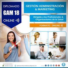 Diplomado GAM 18 Online  Gestión Administración y Marketing para Profesionales de la Salud.   Jueves 29 de Octubre de 2015. Duración: 8 meses (16 clases)  Horario: 8:00 hs a 12:00 hs (Asunción Paraguay)