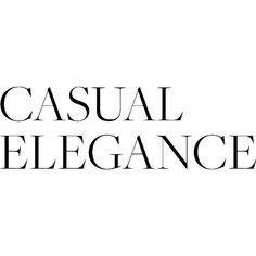 Casual Elegance text ❤ liked on Polyvore featuring text, words, quotes, fillers, magazine, backgrounds, headlines, phrases and saying