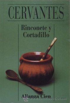 """""""Rinconete y Cortadillo"""" de Miguel de Cervantes: Un clásico de nuestras letras."""