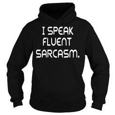 I SPEAK FLUENT SARCASM