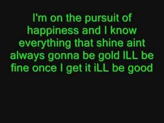Kid Cudi The pursuit of happiness can be played in Chicago or Los Angeles because it is more of a city song.