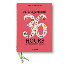 The NYT 36 Hours - Europe - Taschen