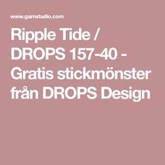 Ripple Tide / DROPS 157-40 - Gratis stickmönster från DROPS Design
