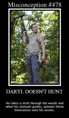 respect--- Daryl is so badass the animals actually sacrifice themselves to him