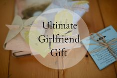 The Ultimate Girlfriend Gift