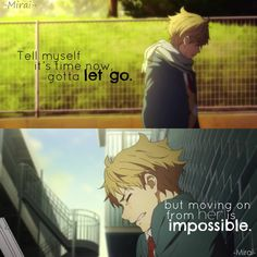 tell myself it's time now, gotta let go - but moving on from her is impossible #anime #quote