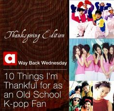 WBW: 10 Things I'm Thankful for as an Old School K-pop Fan | http://www.allkpop.com/article/2013/11/wbw-10-things-im-thankful-for-as-an-old-school-k-pop-fan