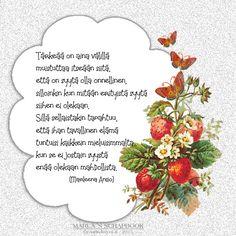 Kirjoitin kauneimman runoni iltaruskoon meren vaahtoon linnunlennon vanaan. Vain sinä ymmärsit sen. Ja tulit. (Maaria Leinonen) Carpe Diem Quotes, Finnish Language, Finnish Words, Boho Beautiful, Happy Day, Funny Texts, Live Life, Poems, Wisdom