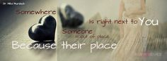Somewhere...    Someone is out of place because their place is next to you. ~ Dr. Mike Murdock pinned with Pinvolve