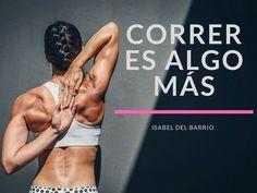 correr correr es algo más fitness running entrenamientos de carrera prevención de lesiones isabel del Barrio