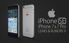 iPhone 7, 7 Pro & SE - Leaks & Rumors Part 9