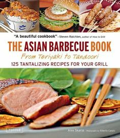 The Asian Barbecue Book: From Teriyaki to Tandoori by Alex Skaria. $14.06. Publisher: Tuttle Publishing; Original edition (March 10, 2011). Author: Alex Skaria. 176 pages