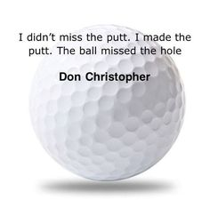 LOL, I'm stealing this quote and gonna be saying it a lot! I Rock Bottom Golf #rockbottomgolf http://www.rockbottomgolf.com/