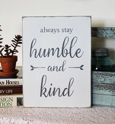 Wall custom wooden signs with sayings wood plaques laundry room decor sign home art rustic ar . Painted Wood Signs, Painted Letters, Wooden Signs With Sayings, Custom Wooden Signs, Inspirational Signs, Stay Humble, Pallet Signs, Sign Quotes, Sign Sayings