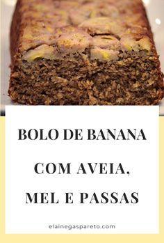 Bolo De Banana Com Aveia Mel E Passas Bolo Banana Aveia