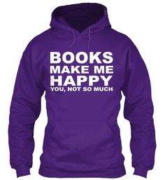 I don't know... Sometimes books make me feel like my heart's been ripped out of my chest, my soul is on fire, and my lungs have burst... But it's still preferable to social interaction!