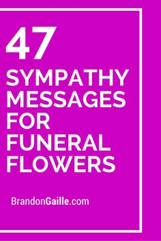 47 Sympathy Messages for Funeral Flowers