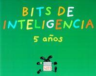 Bits de inteligencia 5 años : Educación infantil. SM, 2000
