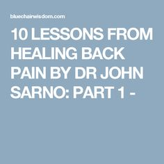 10 LESSONS FROM HEALING BACK PAIN BY DR JOHN SARNO: PART 1 - Becoming A Life Coach, Emotional Pain, Chronic Pain, Back Pain, Pain Relief, Trauma, Body Care, It Hurts, Connection