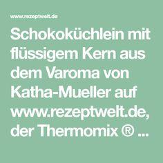 Schokoküchlein mit flüssigem Kern aus dem Varoma von Katha-Mueller auf www.rezeptwelt.de, der Thermomix ® Community