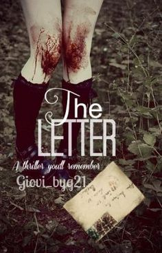 """The Letter (Watty Awards 2013) - Day 1"" by giovi_byg21 - ""Victoria's life has been hell ever since she was little. Her dad abuses her constantly and her mothe…"""