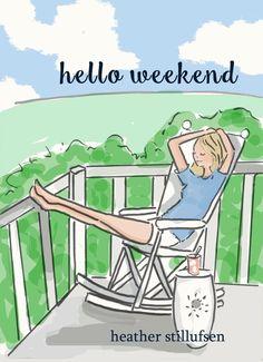 Hello weekend!!!